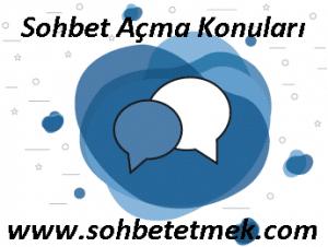 Sohbet Açma Konuları