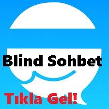 Blind Sohbet