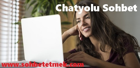 Chatyolu Sohbet