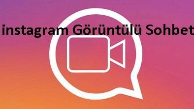 instagram Görüntülü Sohbet